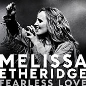 Play & Download Fearless Love by Melissa Etheridge | Napster