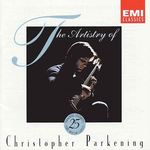 Play & Download The Artistry of Christopher Parkening by Christopher Parkening | Napster