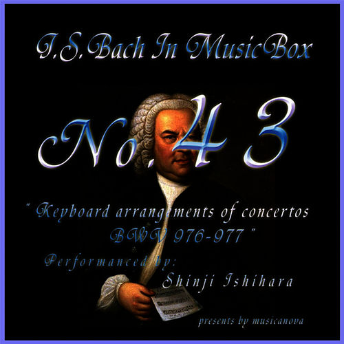 Play & Download Bach In Musical Box 43 / Keyboard Arrangements Of Concertos Bwv 976 - 977 by Shinji Ishihara | Napster