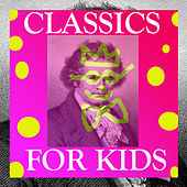 Play & Download Classics for Kids by Various Artists | Napster