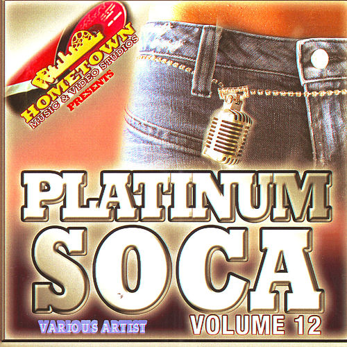 Play & Download Platinum Soca Vol. 12 by Various Artists | Napster