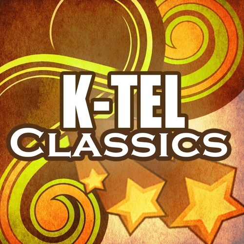 Play & Download K-tel Classics by Various Artists | Napster