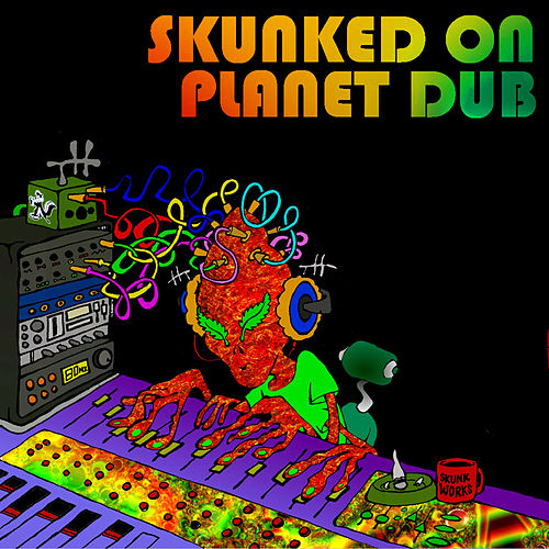 Skunked on Planet Dub by Various Artists