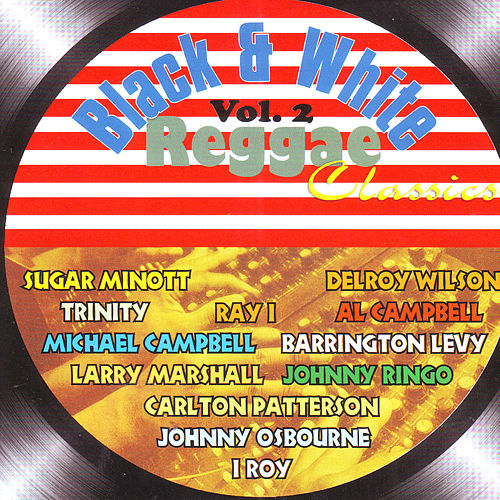 Play & Download Black & White Vol. 2: Reggae Classics by Various Artists   Napster