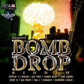 Play & Download Bomb Drop Riddim by Various Artists | Napster