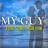 My Guy: Love Songs For Him by Various Artists