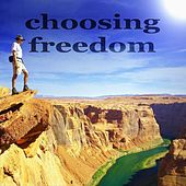 Play & Download Choosing Freedom by Various Artists | Napster