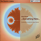 Something New... Contemporary Works for Brass Quintet by Mardi Brass