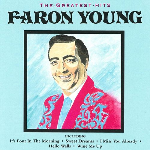 Play & Download The Greatest Hits by Faron Young | Napster