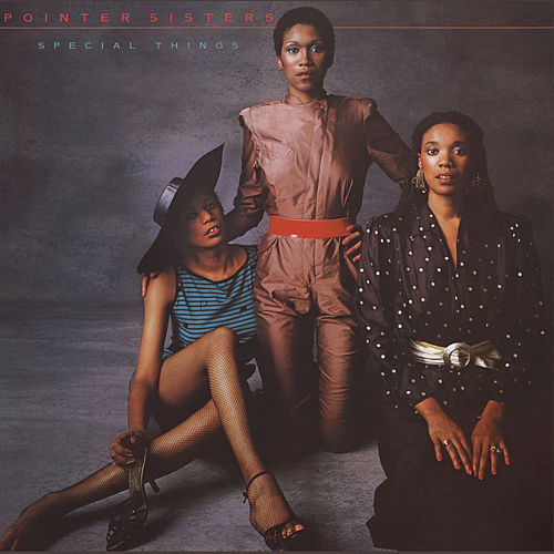 Play & Download Special Things by The Pointer Sisters | Napster