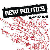 Play & Download Yeah Yeah Yeah by New Politics   Napster