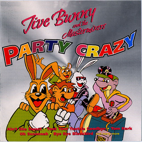Play & Download Jive Bunny And The Mastermixers Party Crazy by Studio Artist | Napster