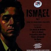 Ismael. Todas Sus Grabaciones Vol.1 (1963-1970) by Ismael