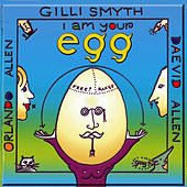 I Am Your Egg by Gong