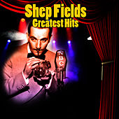 Play & Download Greatest Hits by Shep Fields | Napster
