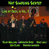 Nat Simpkins Sextet Live At Cecil's Vol.2 by Nat Simpkins