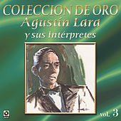 Play & Download Agustin Lara Y Sus Interpretes Vol.3 by Various Artists | Napster
