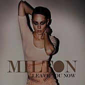 Play & Download Leave You Now by Milton | Napster