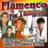 Flamenco Por Tangos by Various Artists