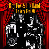 The Very Best Of by Roy Fox And His Band