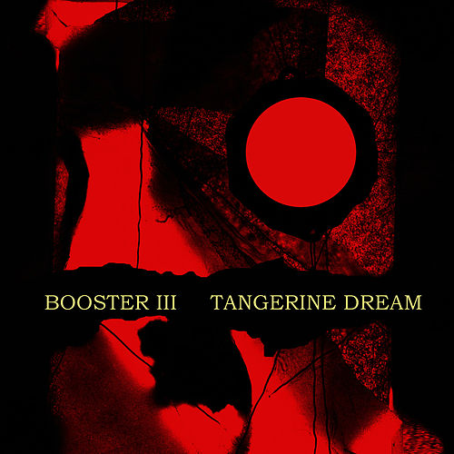 Play & Download Booster III by Tangerine Dream | Napster