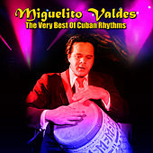 The Very Best Of Cuban Rhythms by Miguelito Valdes