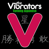 Turning Japanese by The Vibrators