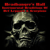 Headbanger's Ball - Instrumental Renditions Of Def Leppard & Scorpions by The Rock Heroes