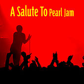 Play & Download A Salute To Pearl Jam by The Rock Heroes | Napster