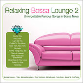Relaxing Bossa Lounge 2 by Various Artists