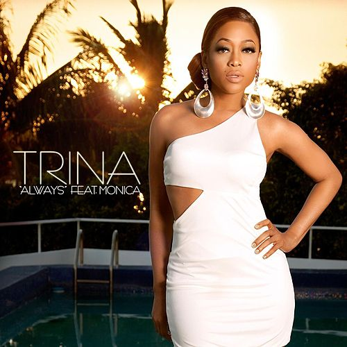 Always Featuring Monica by Trina