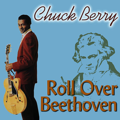 Play & Download Roll Over Beethoven by Chuck Berry | Napster