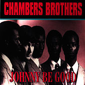 Play & Download Johnny Be Good by The Chambers Brothers | Napster