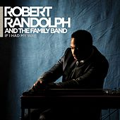 If I Had My Way by Robert Randolph & The Family Band