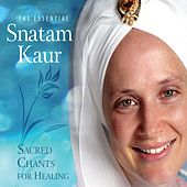 Play & Download The Essential Snatam Kaur: Sacred Chants For Healing by Snatam Kaur | Napster