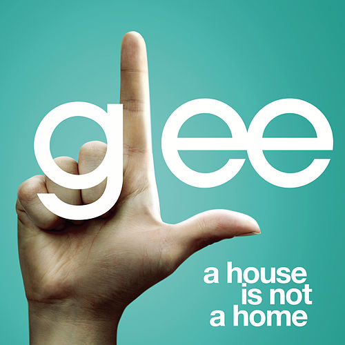 Play & Download A House Is Not A Home (Glee Cast Version) by Glee Cast | Napster