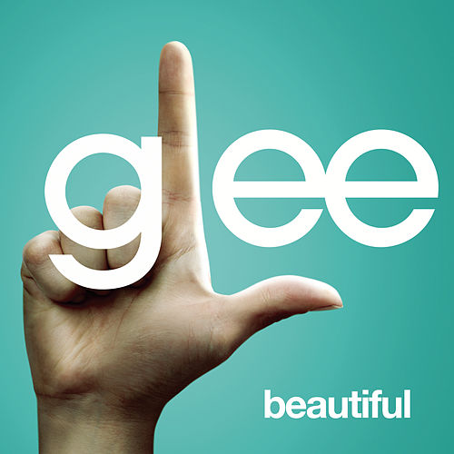 Play & Download Beautiful (Glee Cast Version) by Glee Cast | Napster