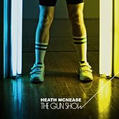 The Gun Show by Heath McNease