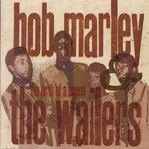 Play & Download The Birth Of A Legend (1963-66) by Bob Marley | Napster