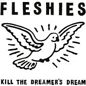 Play & Download Kill the Dreamer's Dream by Fleshies | Napster