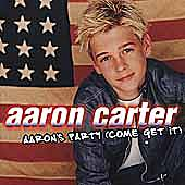 Aaron's Party (Come Get It) by Aaron Carter