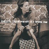 Play & Download Everyday Is A Winding Road by Sheryl Crow | Napster