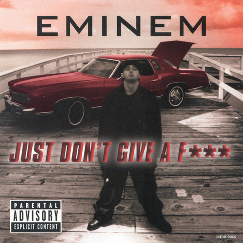 Just Don't Give A F by Eminem
