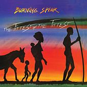 Play & Download The Fittest Of The Fittest  by Burning Spear | Napster