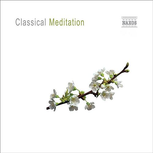 Play & Download Classical Meditation by Various Artists | Napster
