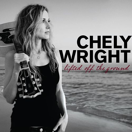 Play & Download Lifted Off The Ground by Chely Wright | Napster