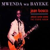 Mwenda wa Bayeke by Jean Bosco Mwenda