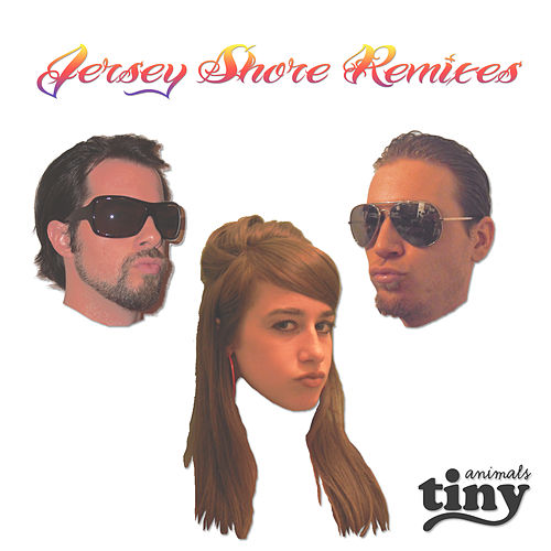 Play & Download Jersey Shore Remixes by Tiny Animals | Napster
