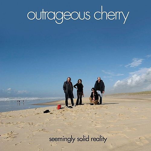 Play & Download Seemingly Solid Reality by Outrageous Cherry | Napster