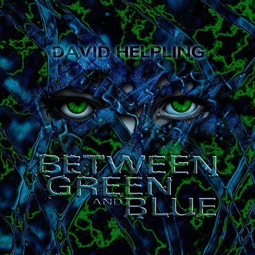 Play & Download Between Green and Blue by David Helpling (1) | Napster